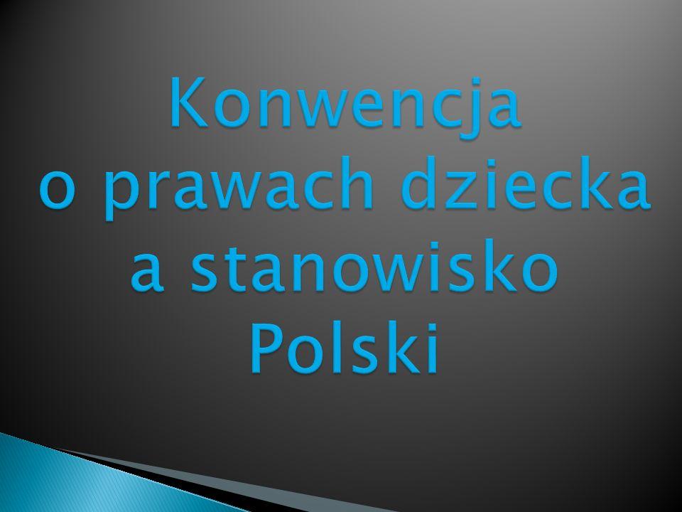 Konwencja o prawach dziecka a stanowisko Polski