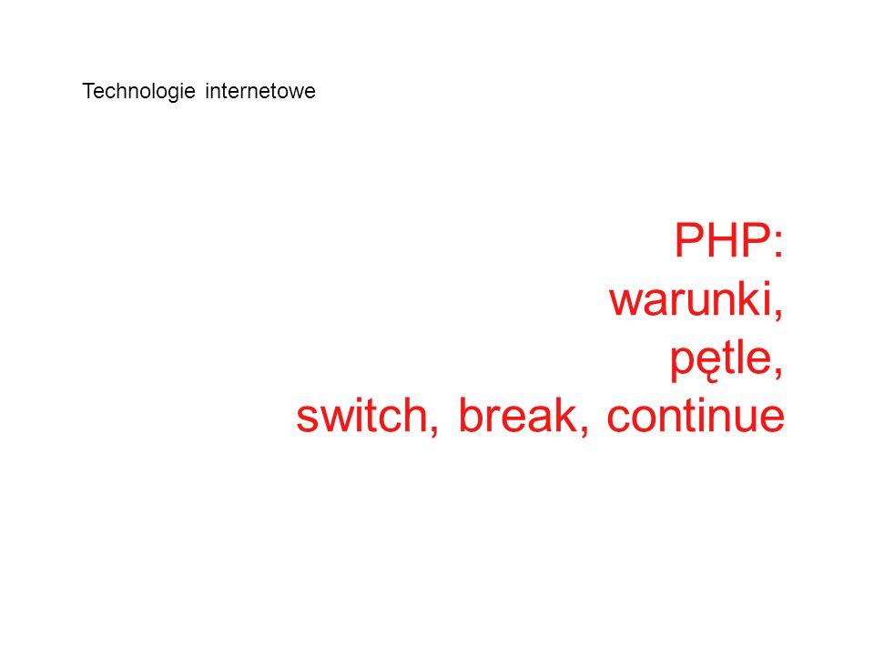 PHP: warunki, pętle, switch, break, continue