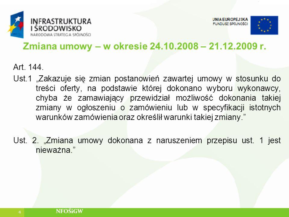 Zmiana umowy – w okresie 24.10.2008 – 21.12.2009 r.