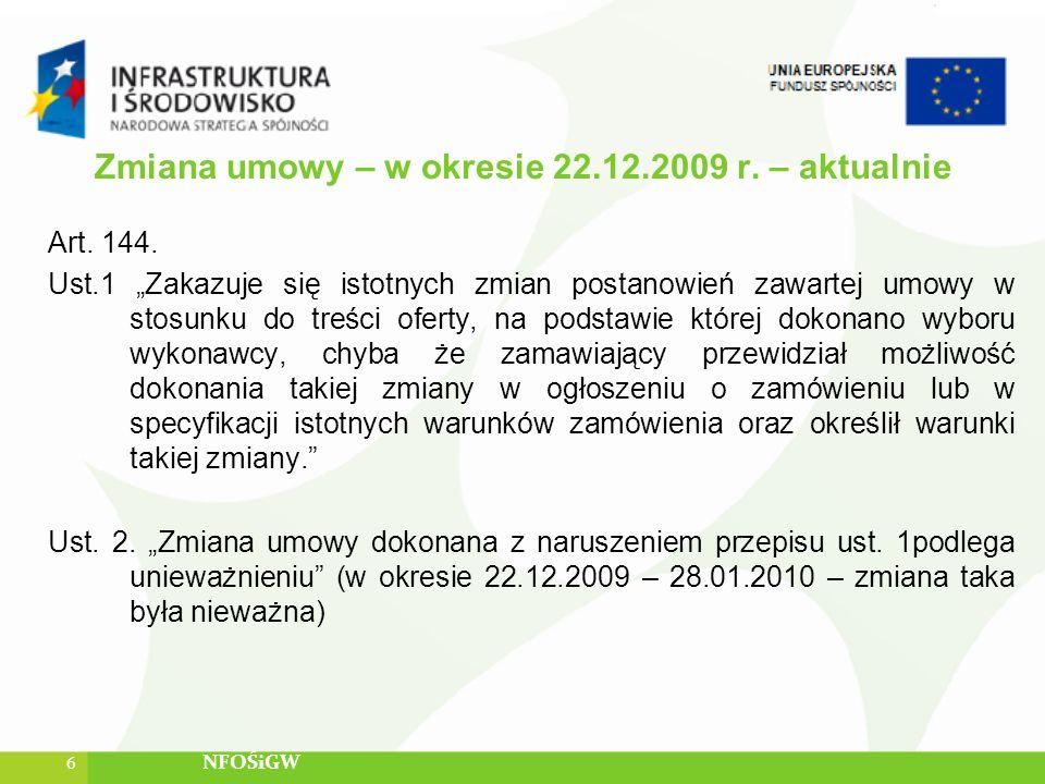 Zmiana umowy – w okresie 22.12.2009 r. – aktualnie