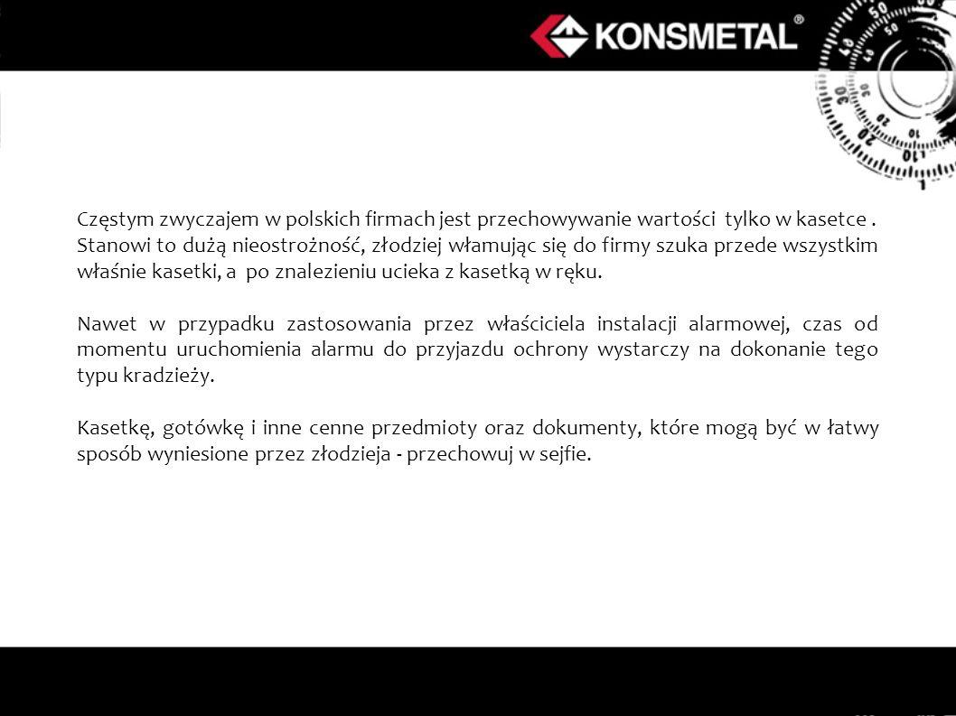 Częstym zwyczajem w polskich firmach jest przechowywanie wartości tylko w kasetce .