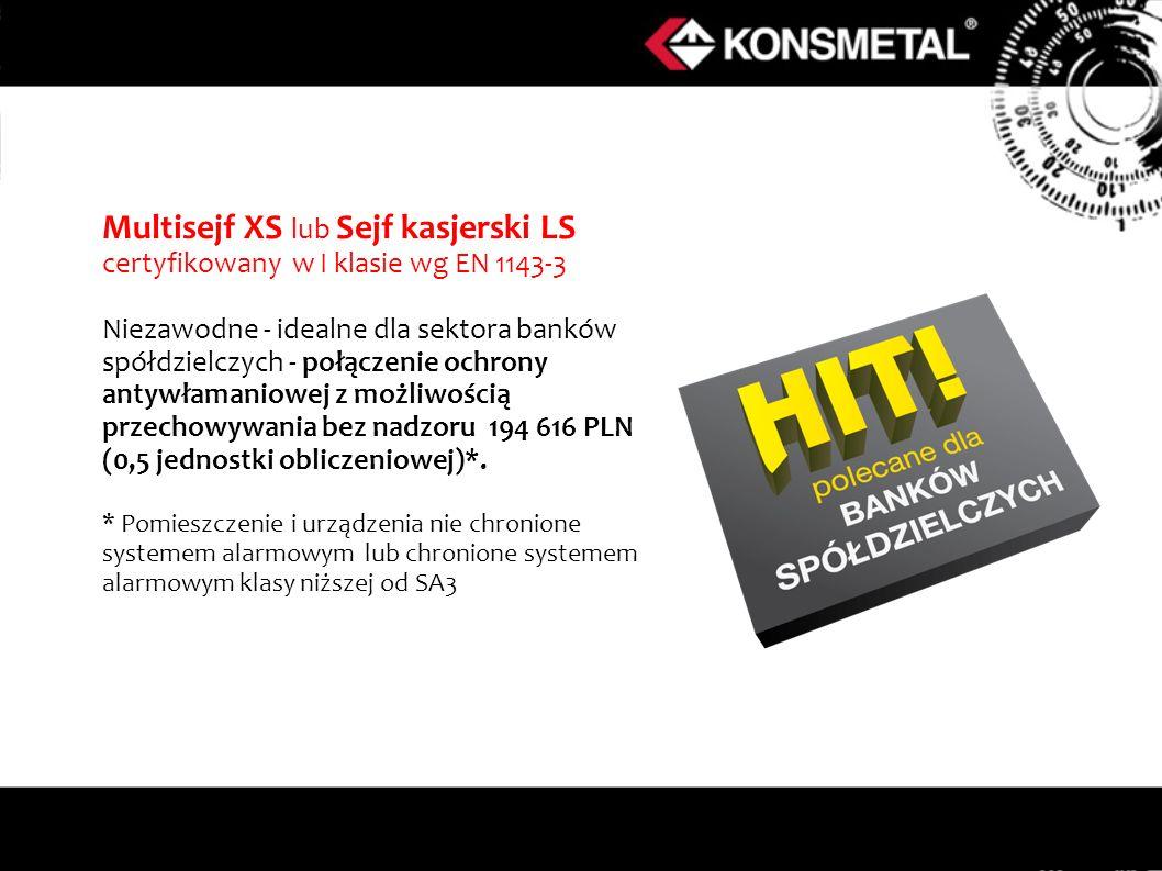 Multisejf XS lub Sejf kasjerski LS certyfikowany w I klasie wg EN 1143-3