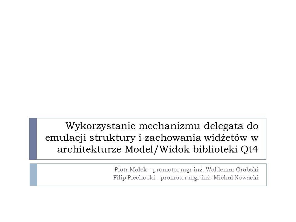 Wykorzystanie mechanizmu delegata do emulacji struktury i zachowania widżetów w architekturze Model/Widok biblioteki Qt4