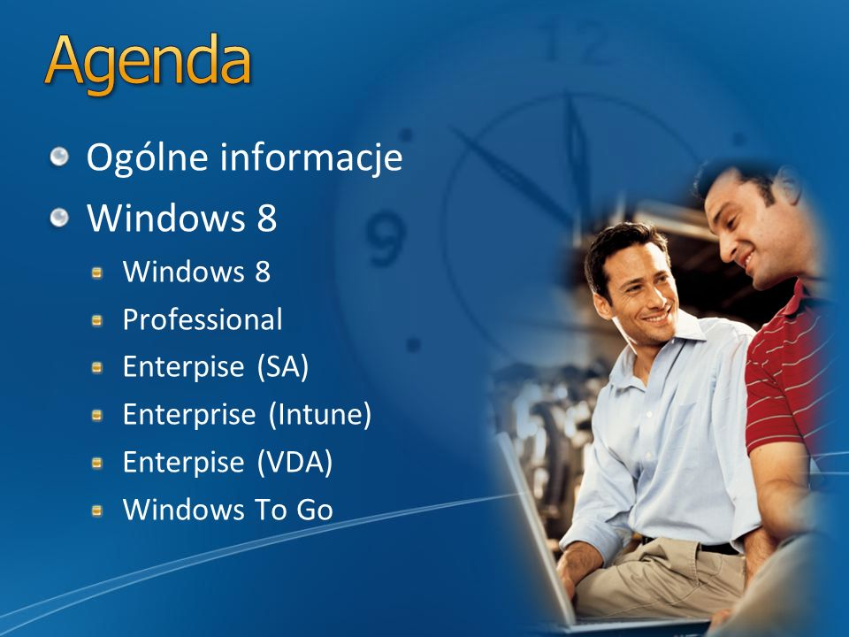 Agenda Ogólne informacje Windows 8 Professional Enterpise (SA)