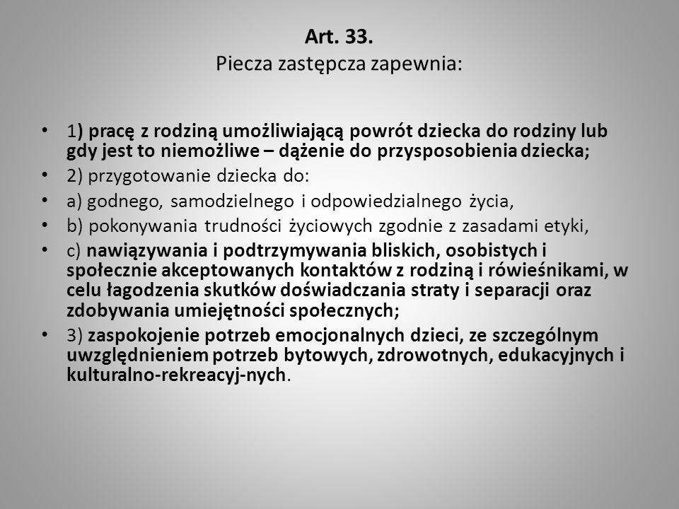 Art. 33. Piecza zastępcza zapewnia: