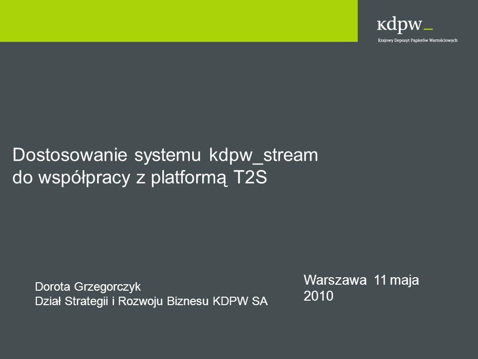 Dostosowanie systemu kdpw_stream do współpracy z platformą T2S
