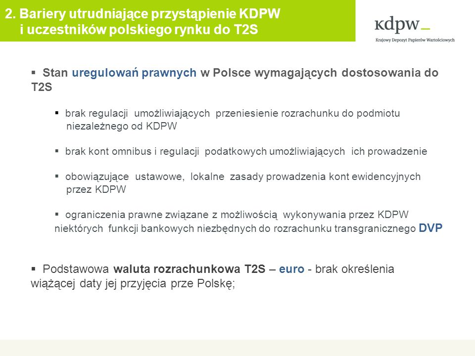 2. Bariery utrudniające przystąpienie KDPW i uczestników polskiego rynku do T2S