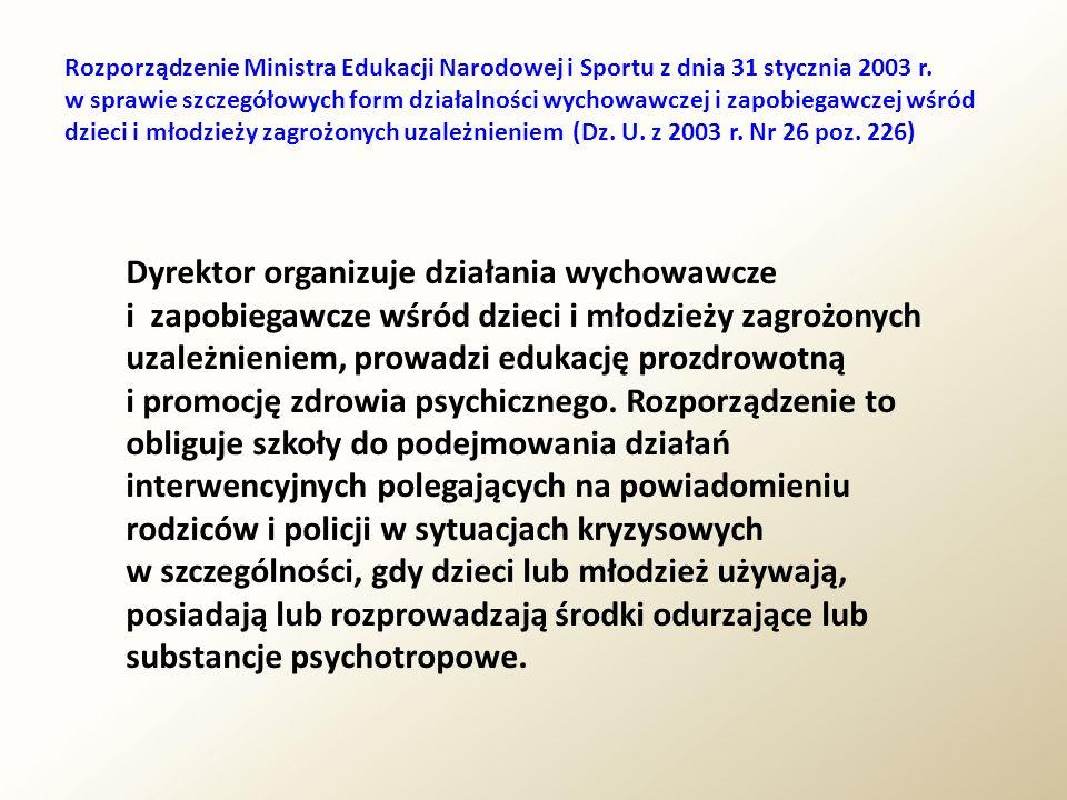 Rozporządzenie Ministra Edukacji Narodowej i Sportu z dnia 31 stycznia 2003 r. w sprawie szczegółowych form działalności wychowawczej i zapobiegawczej wśród dzieci i młodzieży zagrożonych uzależnieniem (Dz. U. z 2003 r. Nr 26 poz. 226)