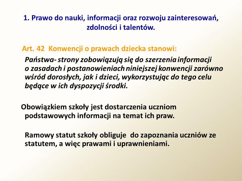 Art. 42 Konwencji o prawach dziecka stanowi: