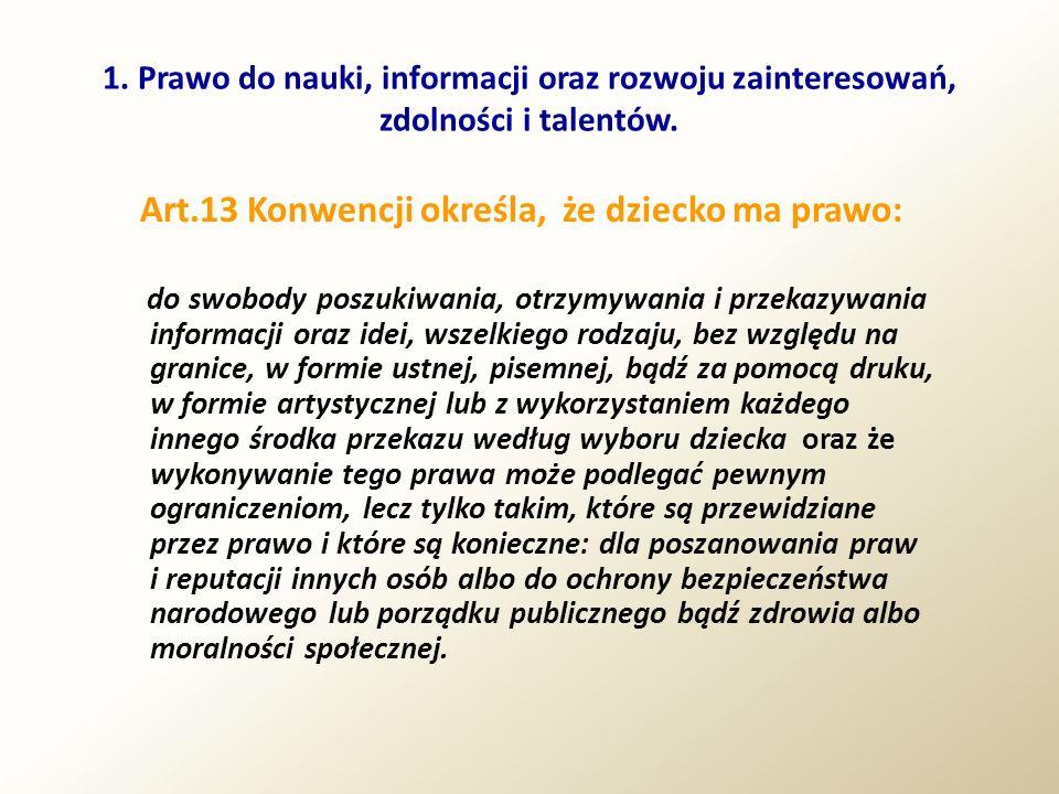 1. Prawo do nauki, informacji oraz rozwoju zainteresowań, zdolności i talentów.