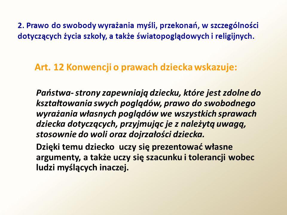 Art. 12 Konwencji o prawach dziecka wskazuje:
