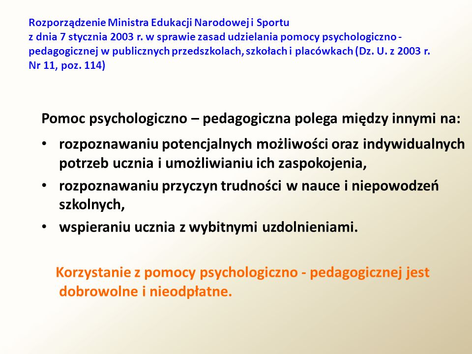 Pomoc psychologiczno – pedagogiczna polega między innymi na: