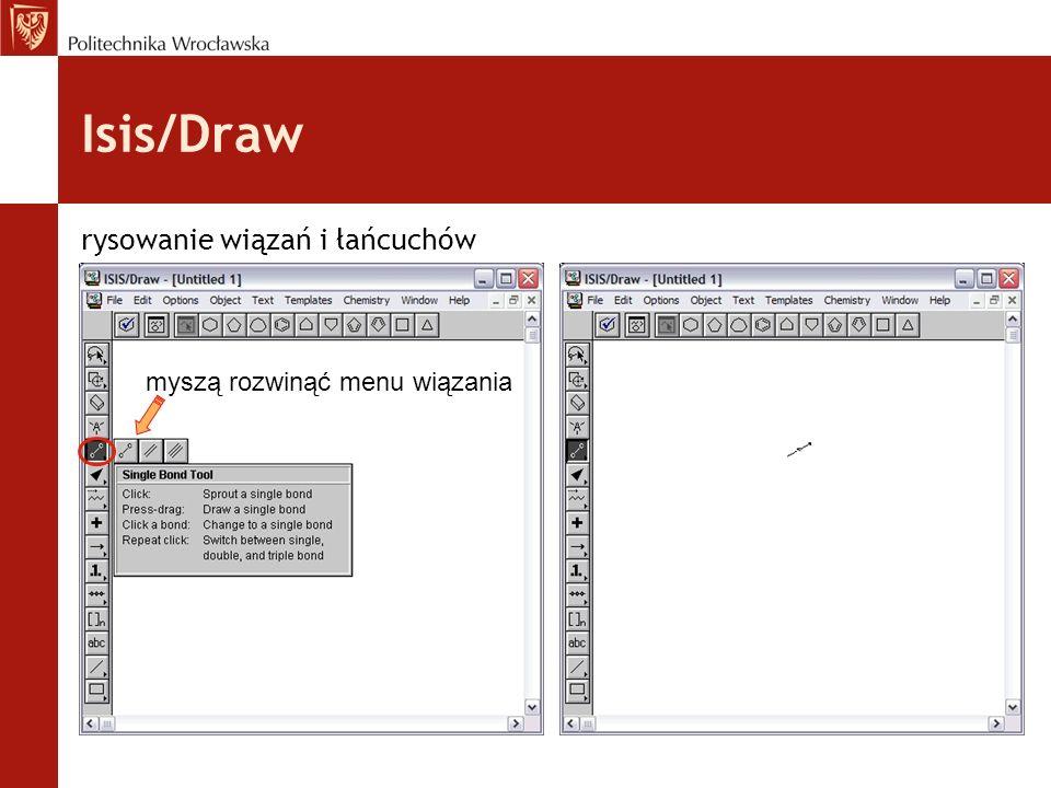 Isis/Draw rysowanie wiązań i łańcuchów myszą rozwinąć menu wiązania