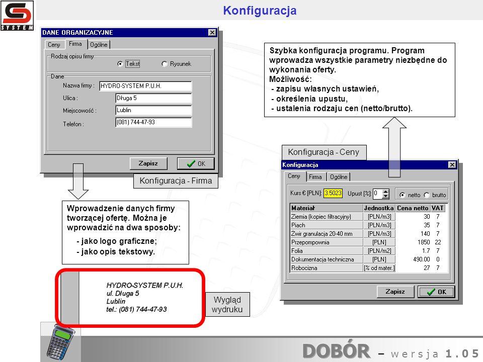 Konfiguracja Konfiguracja - Firma. Szybka konfiguracja programu. Program wprowadza wszystkie parametry niezbędne do wykonania oferty.