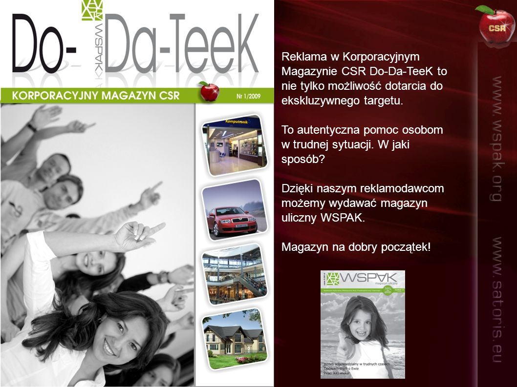 Reklama w Korporacyjnym Magazynie CSR Do-Da-TeeK to nie tylko możliwość dotarcia do ekskluzywnego targetu.