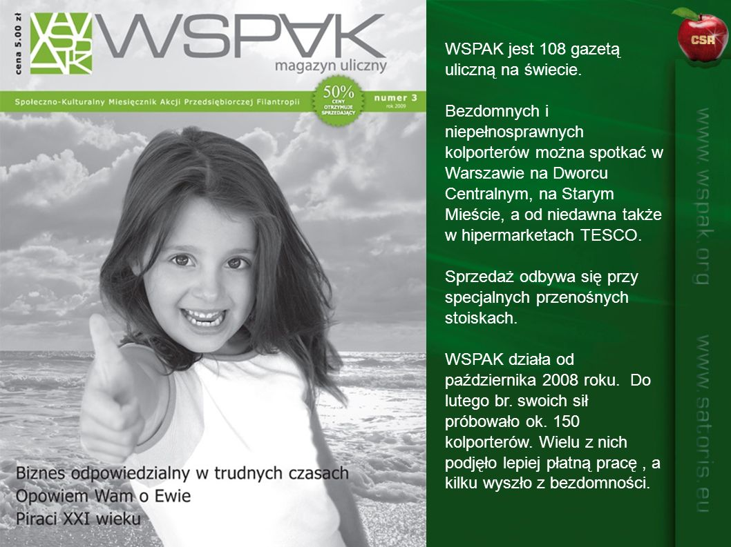 WSPAK jest 108 gazetą uliczną na świecie.