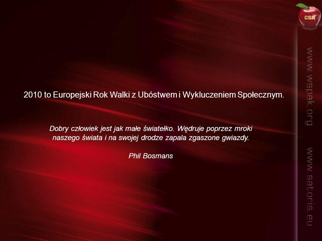 2010 to Europejski Rok Walki z Ubóstwem i Wykluczeniem Społecznym.