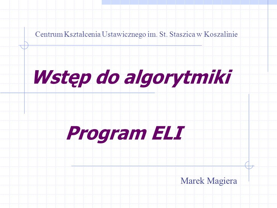 Wstęp do algorytmiki Program ELI Marek Magiera