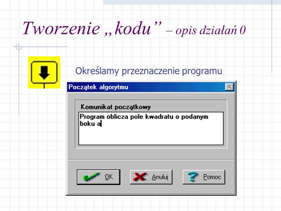 """Tworzenie """"kodu – opis działań 0"""