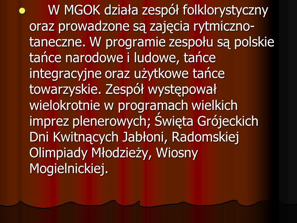 W MGOK działa zespół folklorystyczny oraz prowadzone są zajęcia rytmiczno-taneczne.