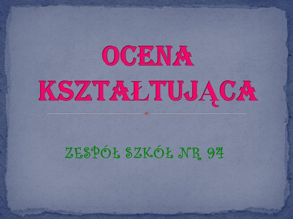 OCENA KSZTAŁTUJĄCA ZESPÓŁ SZKÓŁ NR 94