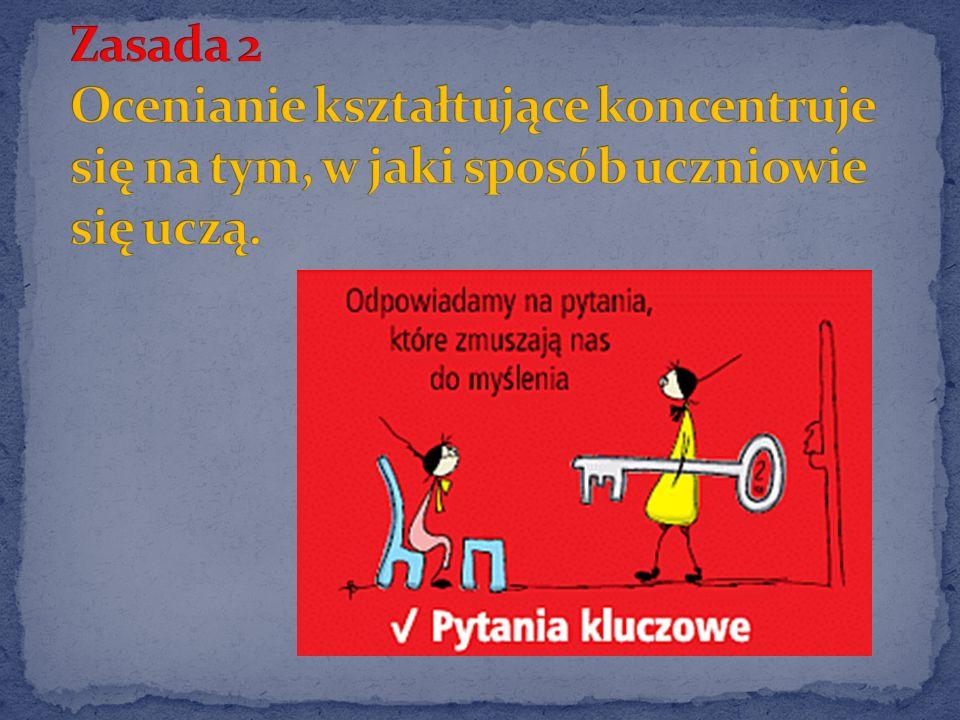Zasada 2 Ocenianie kształtujące koncentruje się na tym, w jaki sposób uczniowie się uczą.
