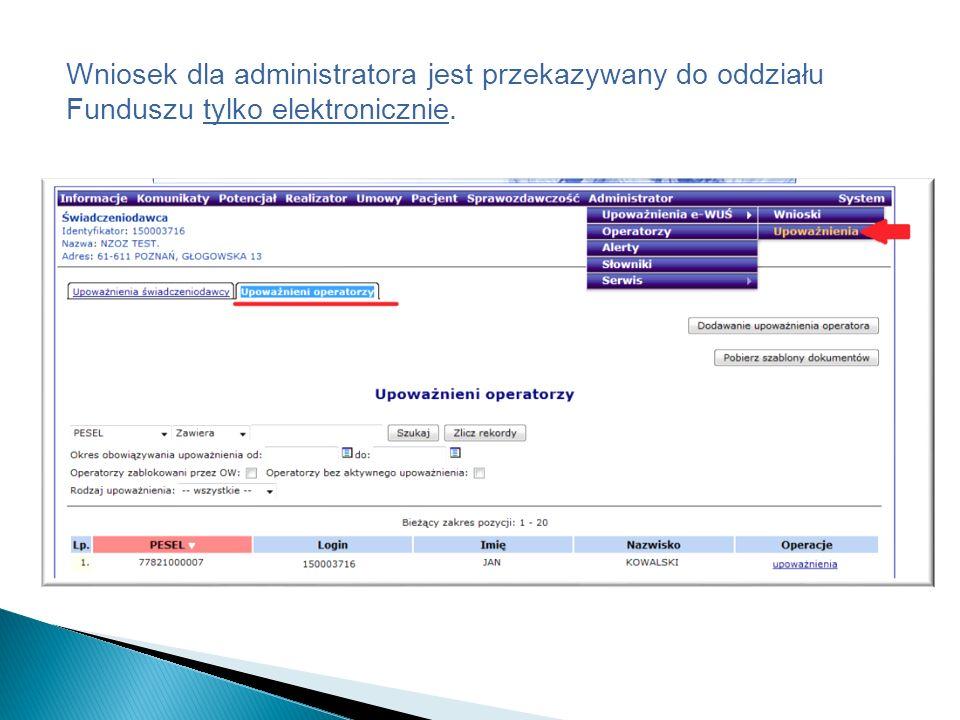 Wniosek dla administratora jest przekazywany do oddziału Funduszu tylko elektronicznie.