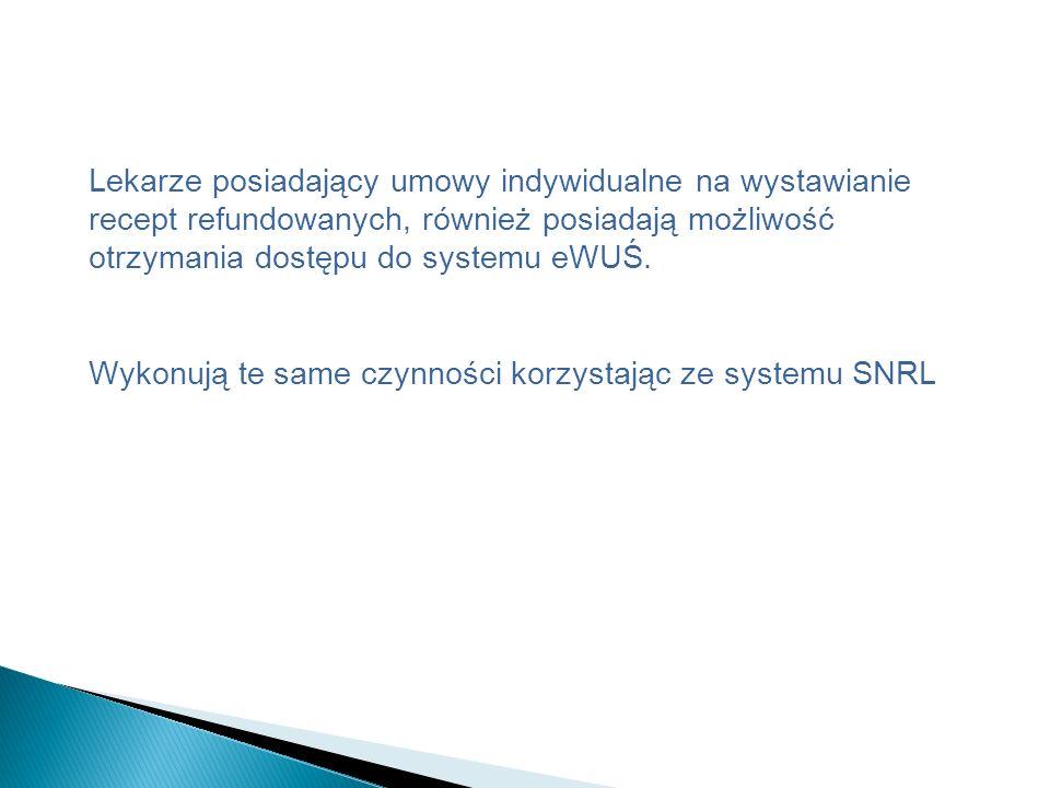 Lekarze posiadający umowy indywidualne na wystawianie recept refundowanych, również posiadają możliwość otrzymania dostępu do systemu eWUŚ.