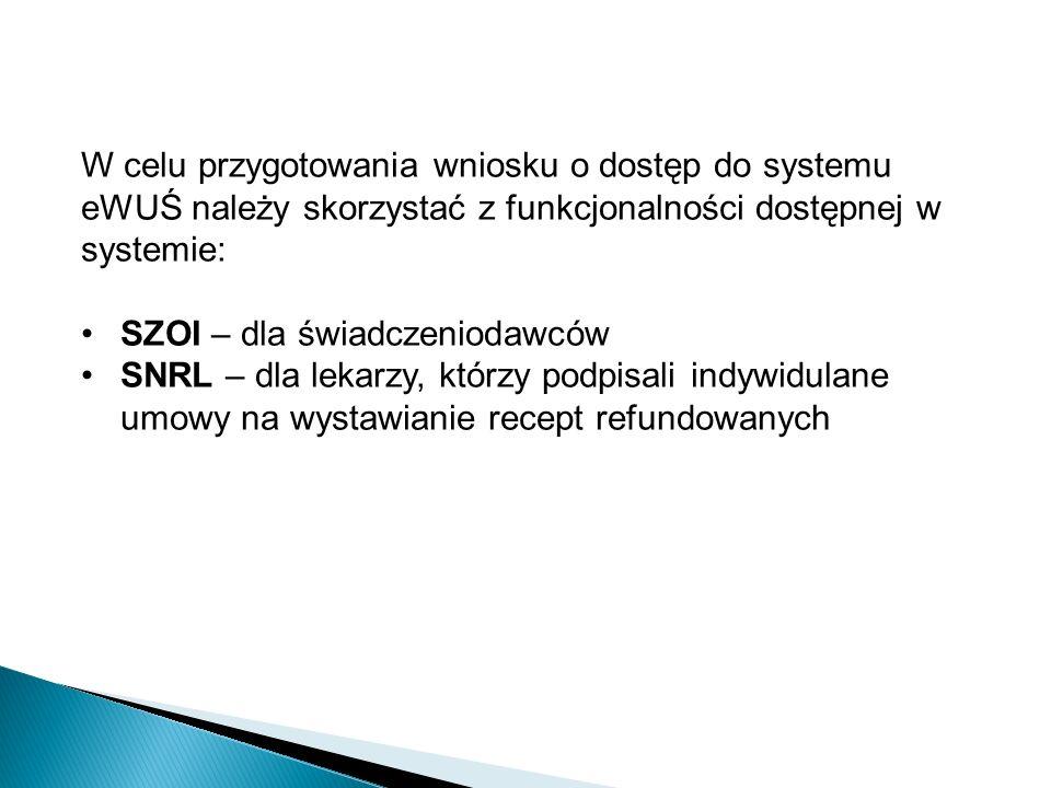 W celu przygotowania wniosku o dostęp do systemu eWUŚ należy skorzystać z funkcjonalności dostępnej w systemie: