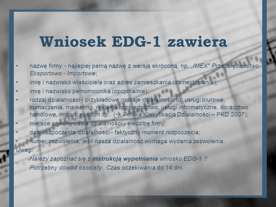 """Wniosek EDG-1 zawiera nazwę firmy - najlepiej pełną nazwę z wersją skróconą, np. """"IMEX Przedsiębiorstwo Eksportowo - Importowe;"""