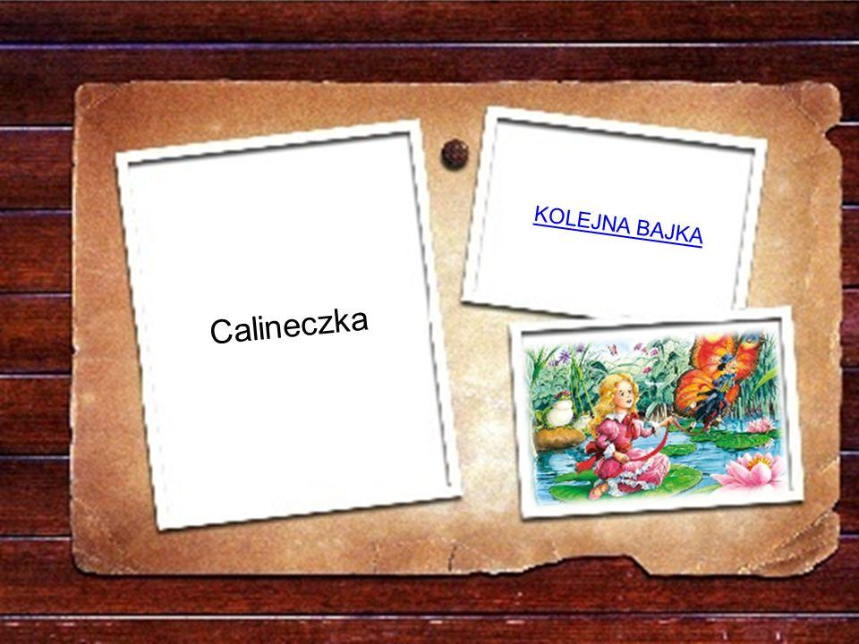KOLEJNA BAJKA Calineczka