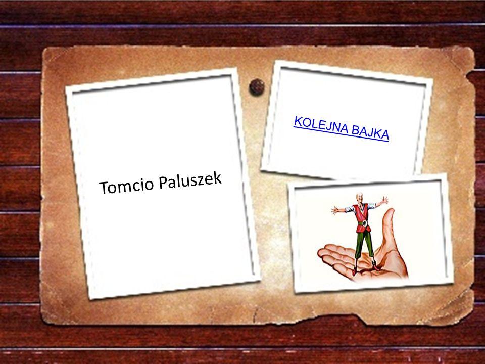 KOLEJNA BAJKA Tomcio Paluszek