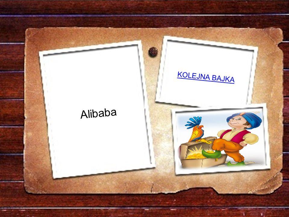 KOLEJNA BAJKA Alibaba