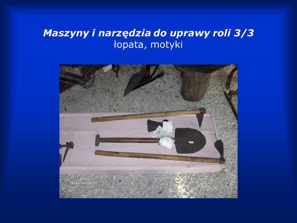 Maszyny i narzędzia do uprawy roli 3/3 łopata, motyki