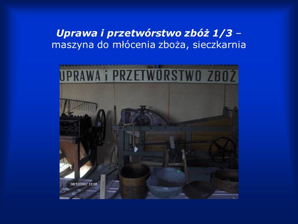 Uprawa i przetwórstwo zbóż 1/3 – maszyna do młócenia zboża, sieczkarnia