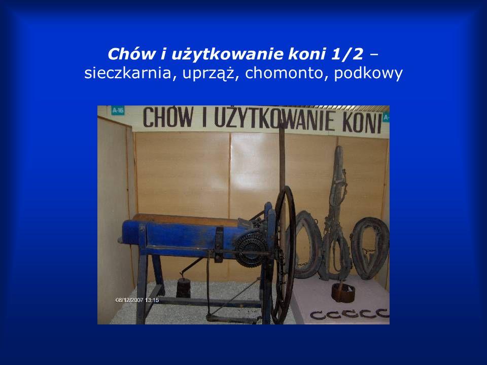 Chów i użytkowanie koni 1/2 – sieczkarnia, uprząż, chomonto, podkowy