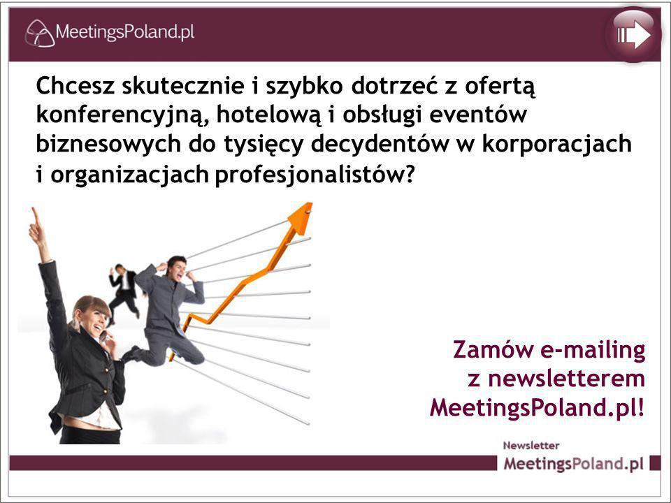 Chcesz skutecznie i szybko dotrzeć z ofertą konferencyjną, hotelową i obsługi eventów biznesowych do tysięcy decydentów w korporacjach i organizacjach profesjonalistów