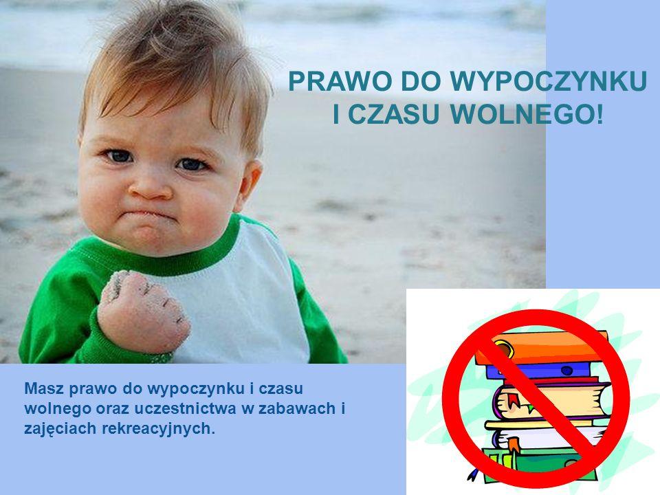 PRAWO DO WYPOCZYNKU I CZASU WOLNEGO!