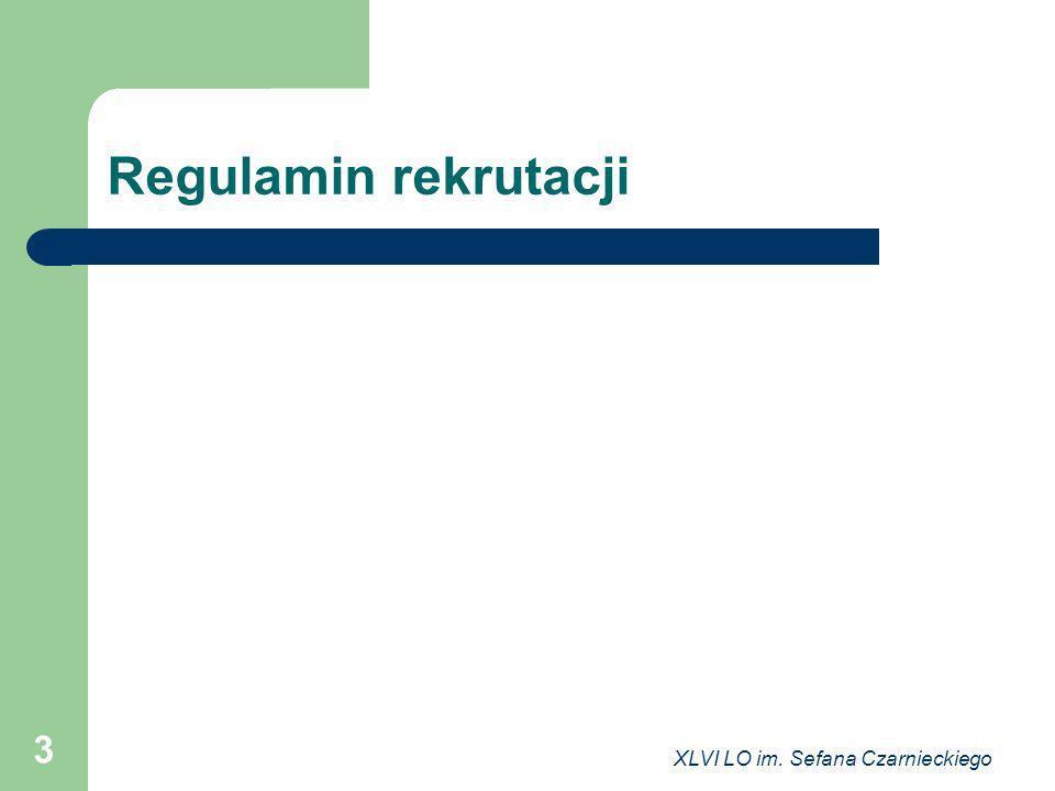 Regulamin rekrutacji XLVI LO im. Sefana Czarnieckiego
