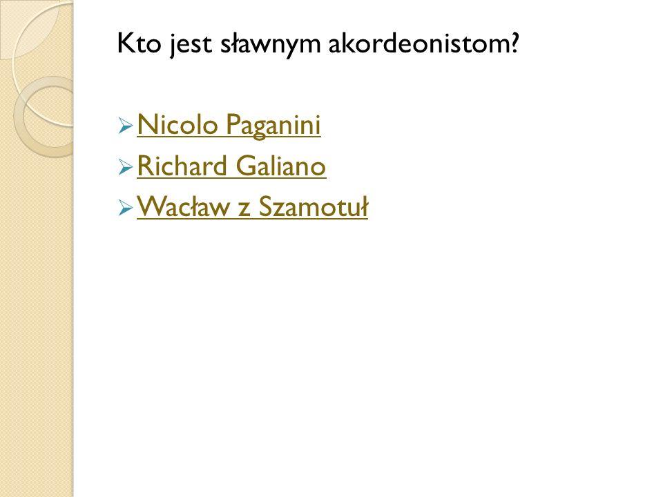 Kto jest sławnym akordeonistom