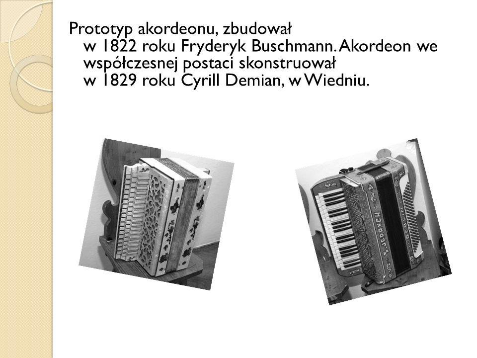 Prototyp akordeonu, zbudował w 1822 roku Fryderyk Buschmann