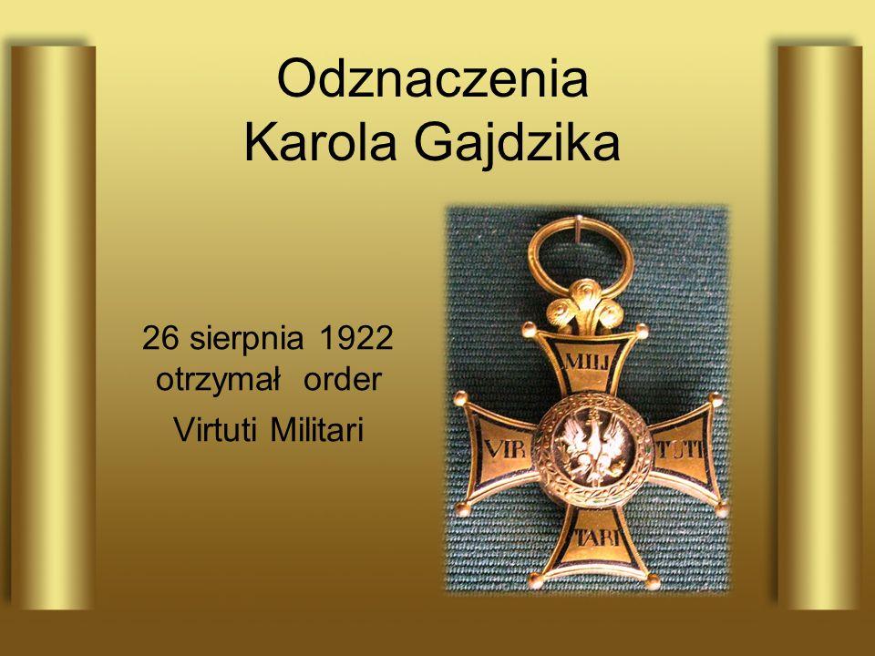 26 sierpnia 1922 otrzymał order Virtuti Militari
