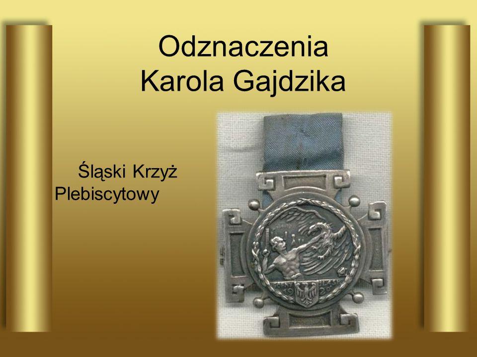 Odznaczenia Karola Gajdzika Śląski Krzyż Plebiscytowy