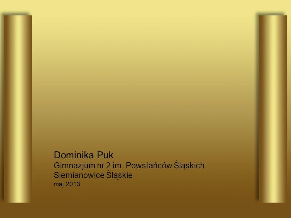 Dominika Puk Gimnazjum nr 2 im. Powstańców Śląskich