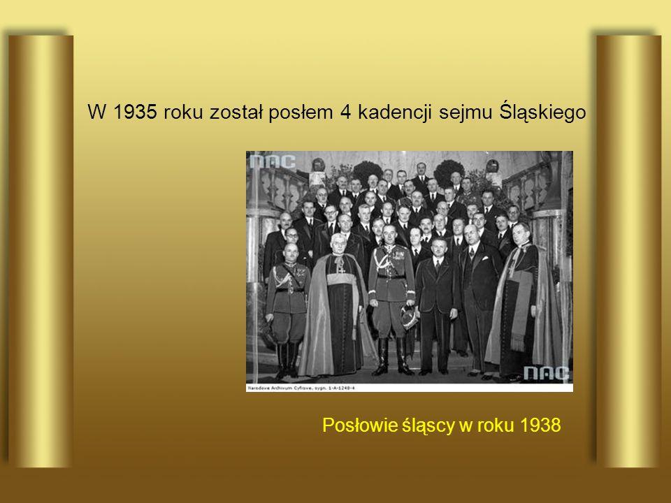 W 1935 roku został posłem 4 kadencji sejmu Śląskiego