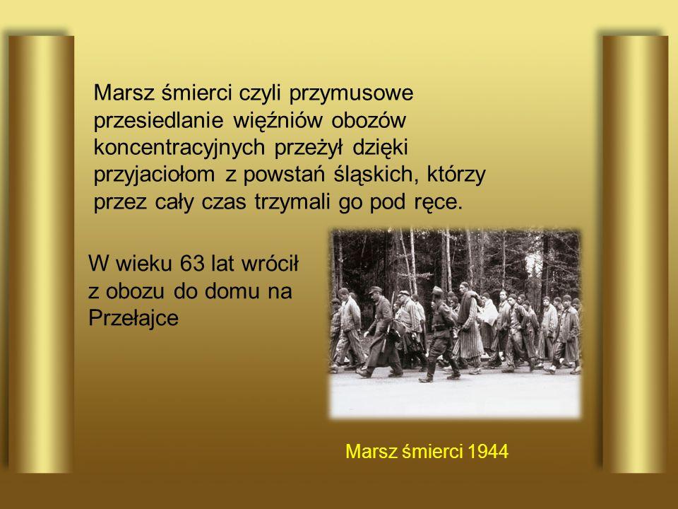 W wieku 63 lat wrócił z obozu do domu na Przełajce