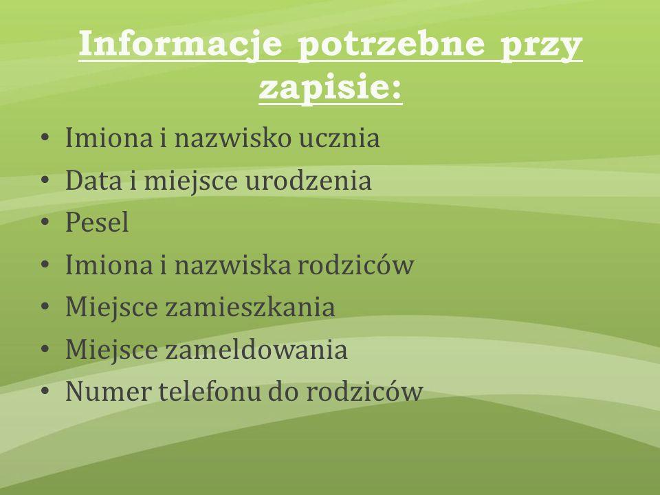 Informacje potrzebne przy zapisie:
