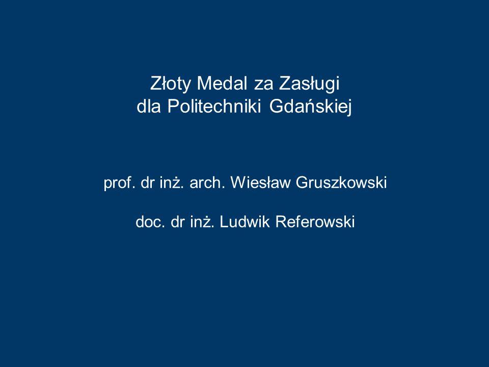 Złoty Medal za Zasługi dla Politechniki Gdańskiej