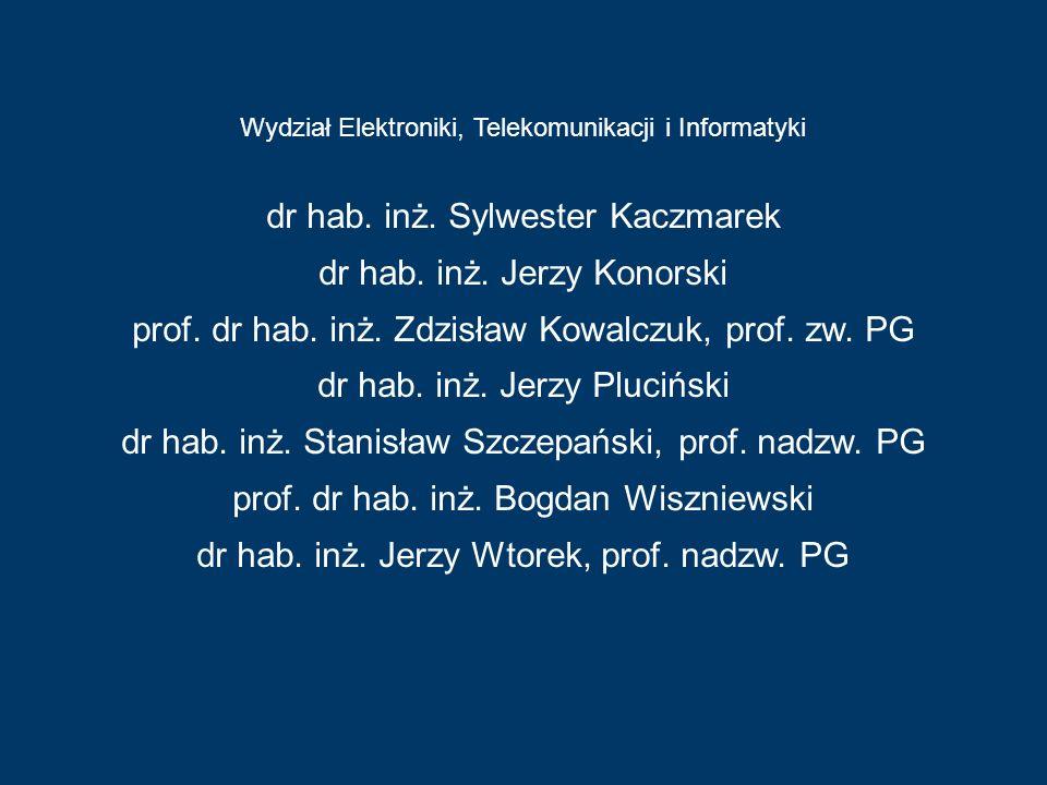 dr hab. inż. Sylwester Kaczmarek dr hab. inż. Jerzy Konorski