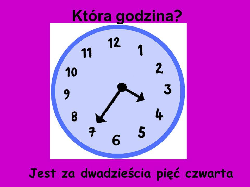 Która godzina Jest za dwadzieścia pięć czwarta